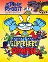 Stone Rabbit 4 Superhero Stampede