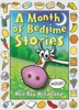 A Month Of Bedtime Stories: Thirty-one Bite-sized Tales Of Wackiness And Wonder For The Retiring Child