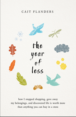 The Year of Less - Cait Flanders book