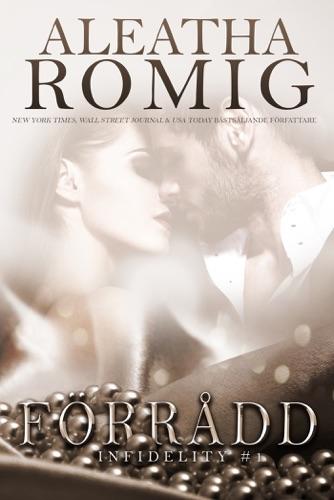 Aleatha Romig - Infidelity: Förrådd