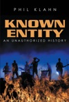 Known Entity An Unauthorized History