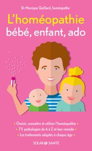 L'homéopathie bébé, enfant, ado Couverture de livre
