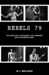 Rebels 79 The Iconoclast The Prophet The Commando And The Bleeding Heart