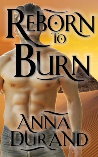 Anna Durand - Reborn to Burn