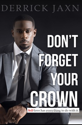 Don't Forget Your Crown: Self-love has everything to do with it.