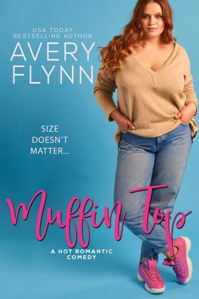 Muffin Top (A BBW Romantic Comedy) - Avery Flynn book cover