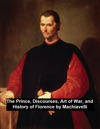 The Prince Discourses Art Of War And History Of Florence