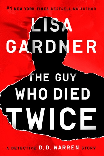 Lisa Gardner - The Guy Who Died Twice