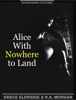 Grace Eldridge & R.A. Morgan - Alice With Nowhere to Land  artwork