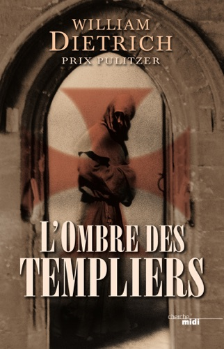 William Dietrich - L'ombre des templiers