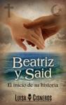 Beatriz Y Said El Inicio De Su Historia