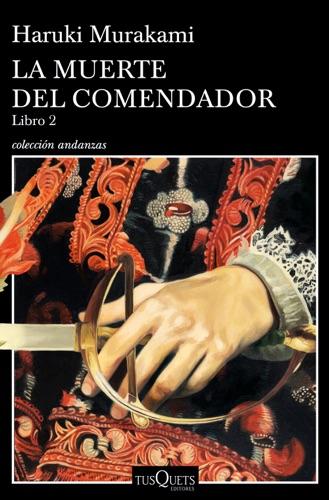Haruki Murakami - La muerte del comendador (Libro 2)