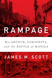 Rampage: MacArthur, Yamashita, and the Battle of Manila PDF Download