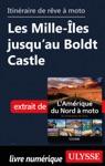 Itinraire De Rve Moto Les Mille-les Jusquau Boldt Castle