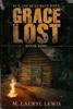 M. Lauryl Lewis - Grace Lost  artwork