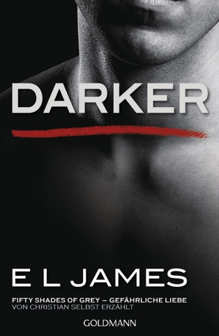Darker - Fifty Shades of Grey. Gefährliche Liebe PDF Download