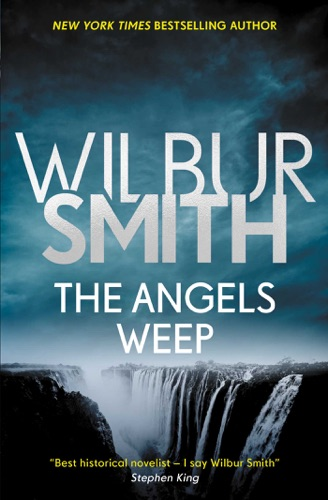 Wilbur Smith - The Angels Weep