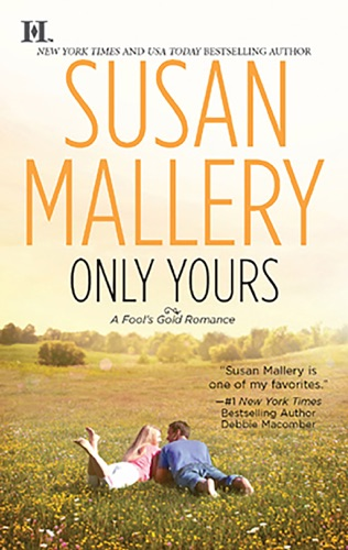 Susan Mallery - Only Yours