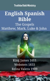 English Spanish Bible The Gospels Matthew Mark Luke John
