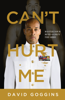 David Goggins - Can't Hurt Me artwork