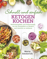 Maria Emmerich - Schnell und einfach ketogen kochen artwork