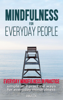 Anna Fox - Mindfulness for Everyday People: Everyday Mindfulness in Practice - Simple and Practical Ways for Everyday Mindfulness artwork