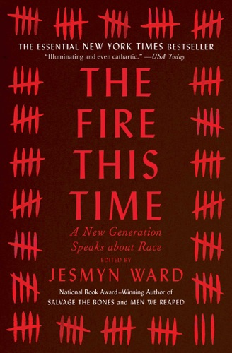 Jesmyn Ward - The Fire This Time