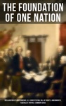 The Foundation Of One Nation Declaration Of Independence US Constitution Bill Of Rights Amendments Federalist Papers  Common Sense