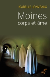 MOINES, CORPS ET âME