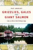 Grizzlies, Gales And Giant Salmon