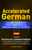 Accelerated German Learn German the Fast Way and Speak Like a Native