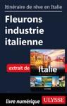 Itinraire De Rve En Italie-Fleurons Industrie Italienne
