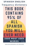 Spanish English Frequency Dictionary - Essential Vocabulary - Most Used 2500 Words  468 Most Common Verbs