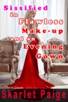 Sissified In Flawless Make-up And An Evening Gown