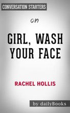 Girl, Wash Your Face: Stop Believing the Lies About Who You Are so You Can Become Who You Were Meant to Be by Rachel Hollis: Conversation Starters