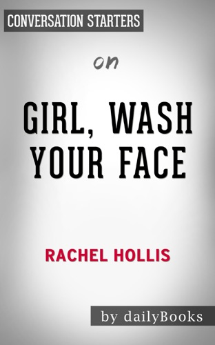 Daily Books - Girl, Wash Your Face: Stop Believing the Lies About Who You Are so You Can Become Who You Were Meant to Be by Rachel Hollis: Conversation Starters
