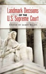 Landmark Decisions Of The US Supreme Court