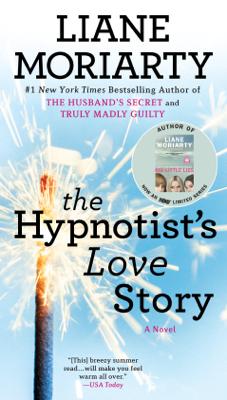 Liane Moriarty - The Hypnotist's Love Story book