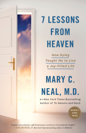 7 Lessons from Heaven - Mary C. Neal, M.D. book summary