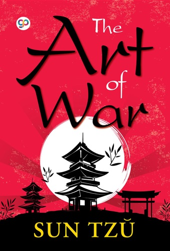 The Art of War - Sun Tzu & GP Editors - Sun Tzu & GP Editors