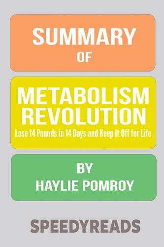 Speedy Reads - Summary of Metabolism Revolution