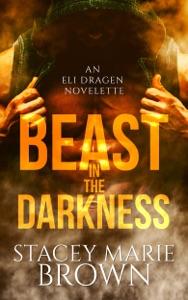 Beast In The Darkness (An Elighan Dragen Novelette 2.5)