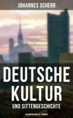 Deutsche Kultur- und Sittengeschichte (Gesamtausgabe in 3 Bänden)