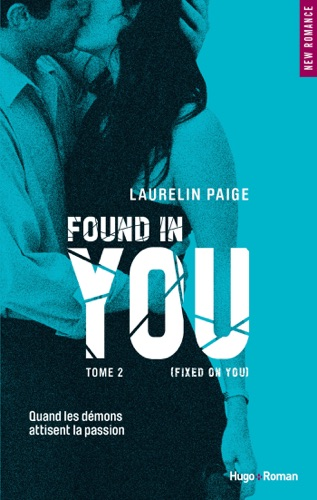 Laurelin Paige - Found in you - Tome 2 Fixed on You