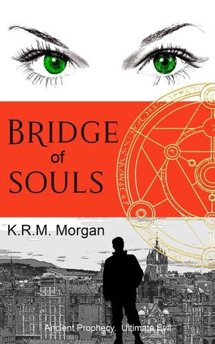K.R.M. Morgan - Bridge of Souls
