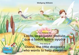La Historia De Lolita La Peque A Lib Lula Que A Todos Quiere Ayudar Espa Ol Ingl S The Story Of Diana The Little Dragonfly Who Wants To Help Everyone Spanish English