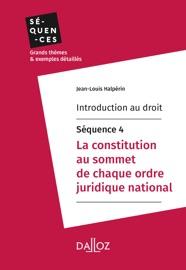 Introduction Au Droit S Quence 4 La Constitution Au Sommet De Chaque Ordre Juridique National