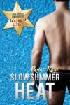 Slow Summer Heat