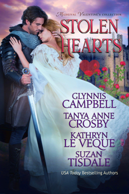 Tanya Anne Crosby, Glynnis Campbell, Kathryn Le Veque & Suzan Tisdale - Stolen Hearts book