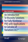 An Introduction To Viscosity Solutions For Fully Nonlinear PDE With Applications To Calculus Of Variations In L